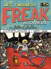 Les Fabuleux Freak Brothers : compilation - GilbertShelton
