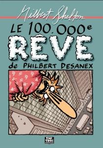 Le 100.000e rêve de Philbert Desanex - GilbertShelton