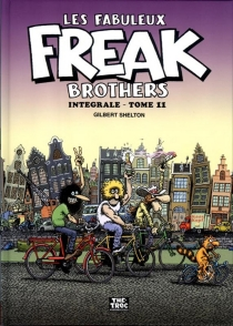 Les fabuleux Freak Brothers : intégrale - GilbertShelton