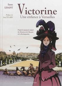 Victorine : une enfance à Versailles - FannyLesaint