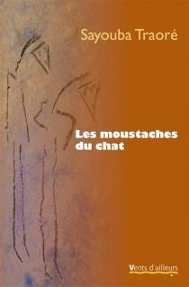 Les moustaches du chat - SayoubaTraoré