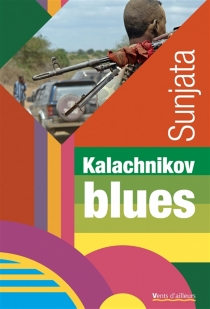 Kalachnikov blues : polar - Sunjata
