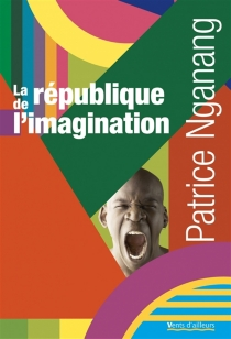 La république de l'imagination : lettres au benjamin - PatriceNganang
