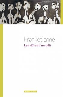 Les affres d'un défi - Franketienne
