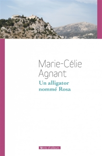 Un alligator nommé Rosa - Marie-CélieAgnant