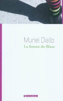 La femme du blanc - MurielDiallo