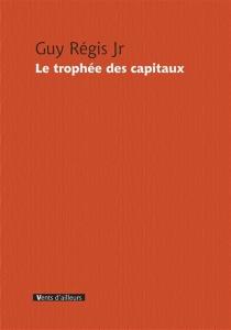 Le trophée des capitaux - GuyRégis
