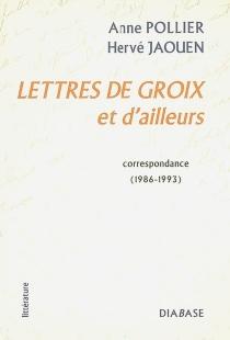 Lettres de Groix et d'ailleurs : correspondance (1986-1993) - HervéJaouen