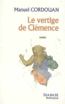 Le vertige de Clémence - ManuelCordouan