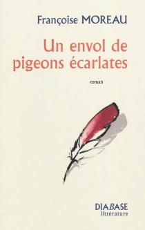 Un envol de pigeons écarlates - FrançoiseMoreau