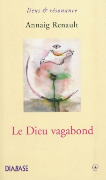 Le dieu vagabond : récit - AnnaigRenault