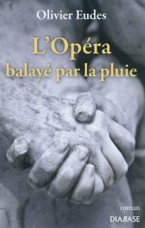 L'opéra balayé par la pluie - OlivierEudes