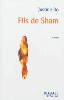Fils de Sham : éloge de la déchéance - JustineBo