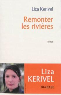 Remonter les rivières - LizaKerivel