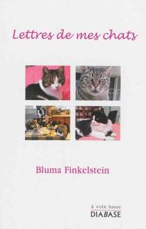 Lettres de mes chats - BlumaFinkelstein
