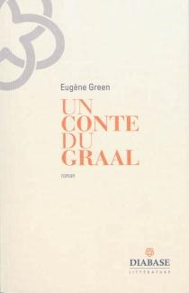 Un conte du Graal - EugèneGreen