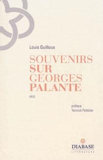 Souvenirs sur Georges Palante : récit - LouisGuilloux