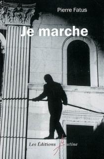 Je marche - PierreFatus