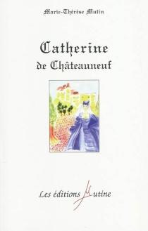 Catherine de Châteauneuf - Marie-ThérèseMutin