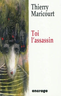 Toi l'assassin - Thierry Maricourt