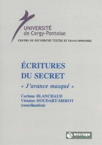 Ecritures du secret : J'avance masqué -