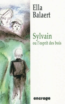 Sylvain ou L'esprit des bois - EllaBalaert