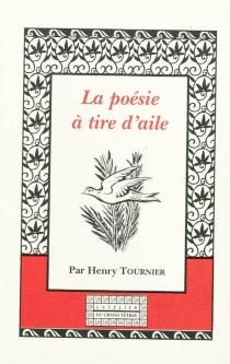 La poésie à tire d'aile - HenryTournier
