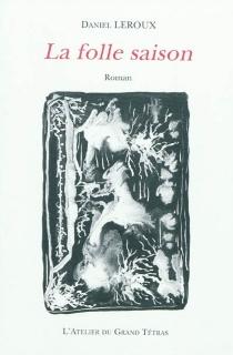 La folle saison - Daniel K.Leroux