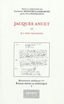 Jacques Ancet ou La voix traversée -