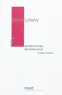 Pour Lowry - Rencontres de Fontevraud