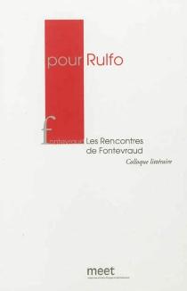 Pour Rulfo - Rencontres de Fontevraud