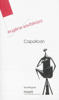 Capolican : un secret de fabrication - Eugène Savitzkaya