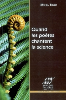Quand les poètes chantent la science - Michel Toyer