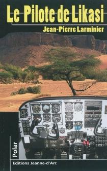 Le pilote de Likasi - Jean-PierreLarminier
