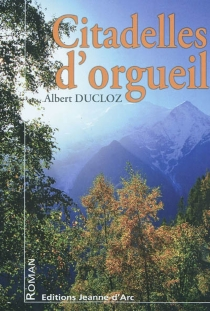 Citadelles d'orgueil - AlbertDucloz