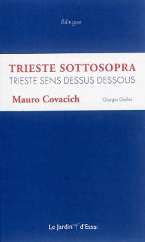 Trieste sens dessus dessous| Trieste sottosopra - MauroCovacich