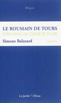Le Roumain de Tours| O Romeno da cidade de Tours - SimoneBalazard