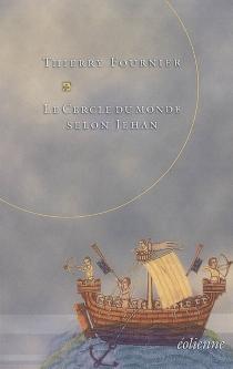Le cercle du monde selon Jehan - ThierryFournier