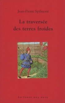 La traversée des terres froides - Jean-PierreSpilmont