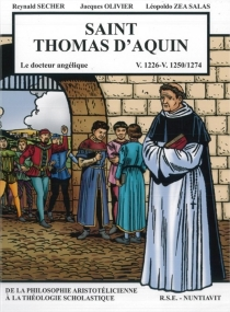 Saint Thomas d'Aquin : le docteur angélique : v. 1226-v. 1250-1274 - JacquesOlivier