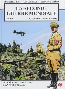 La Seconde Guerre mondiale - Jean-ClaudeCassini