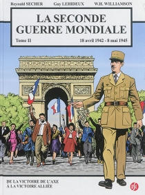La Seconde Guerre mondiale - Guy Lehideux