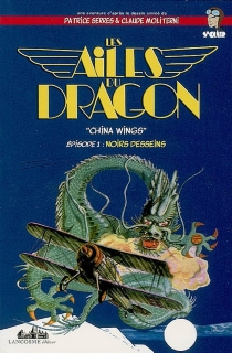 Les ailes du dragon : China wings - Claude Moliterni