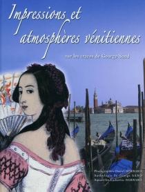 Impressions et atmosphères vénitiennes : sur les traces de George Sand - CatherineBernard