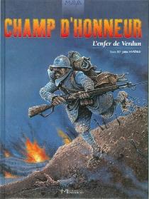Champ d'honneur : l'enfer de Verdun - JeanMabire