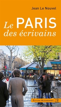Le Paris des écrivains - JeanLe Nouvel