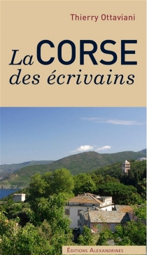 La Corse des écrivains - ThierryOttaviani