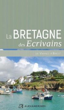 La Bretagne des écrivains : de Vannes à Brest -