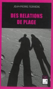 Des relations de plage - Jean-PierreFerrière
