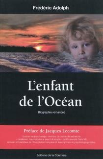 L'enfant de l'océan : biographie romancée - FrédéricAdolph